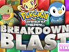 Pokemon Break and Blast